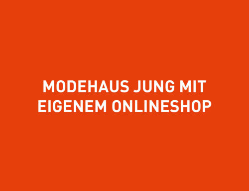 Modehaus Jung in Augsburg geht mit Webshop innerhalb weniger Tage online.